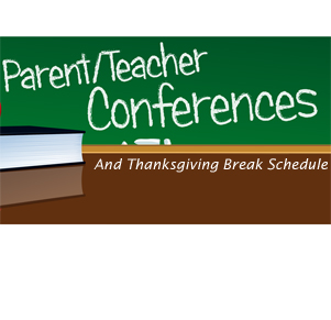 Select Parent Teacher Conferences and Thanksgiving break schedule